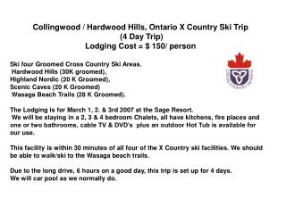 Collingwood / Hardwood Hills, Ontario X Country Ski Trip  (4 Day Trip)