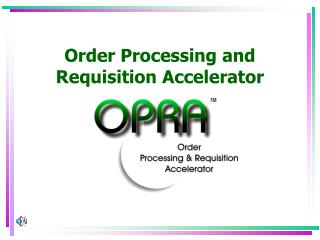 Order Processing and Requisition Accelerator