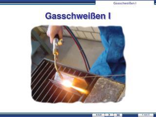 Gasschwei�en I