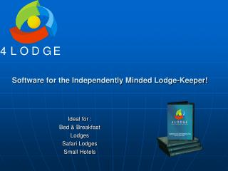 Software for the Independently Minded Lodge-Keeper!