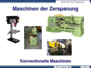 Maschinen der Zerspanung