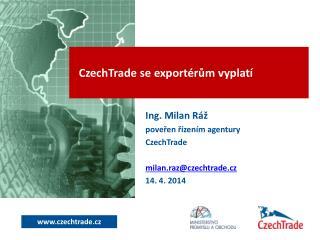 CzechTrade se exportérům vyplatí