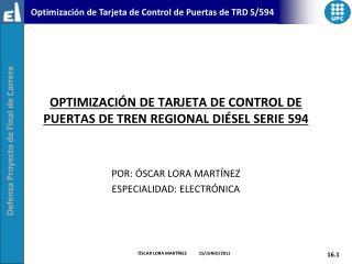 OPTIMIZACIÓN DE TARJETA DE CONTROL DE PUERTAS DE TREN REGIONAL DIÉSEL SERIE 594