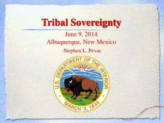 Tribal Sovereignty June 9, 2014 Albuquerque, New Mexico