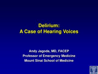Delirium: A Case of Hearing Voices