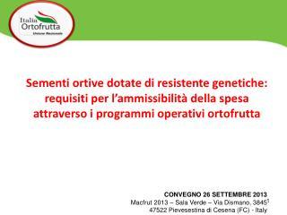 CONVEGNO 26 SETTEMBRE 2013  Macfrut  2013 – Sala Verde – Via  Dismano , 3845