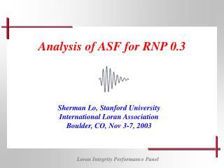 Analysis of ASF for RNP 0.3