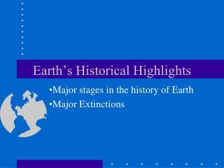 Earth�s Historical Highlights