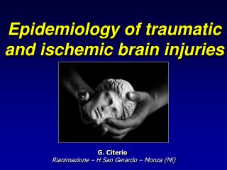 Epidemiology of traumatic and ischemic brain injuries
