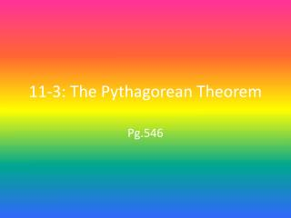 11-3: The Pythagorean Theorem