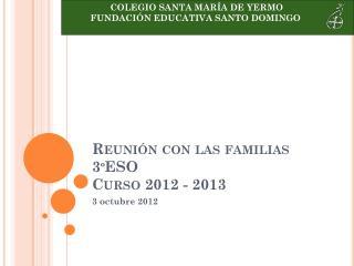 Reunión con las familias 3ºESO Curso 2012 - 2013