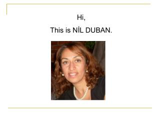 Hi,  This is NİL DUBAN.