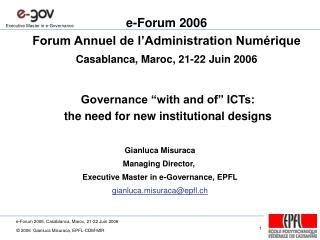 e-Forum 2006 Forum Annuel de l'Administration Numérique Casablanca, Maroc, 21-22 Juin 2006