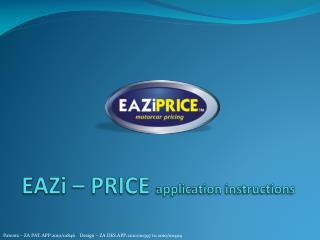 EAZi  � PRICE  application instructions