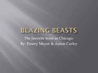 Blazing Beasts