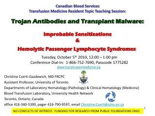 Christine Cserti-Gazdewich, MD FRCPC Assistant Professor, University of Toronto