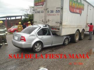 SALÍ DE LA FIESTA MAMÁ