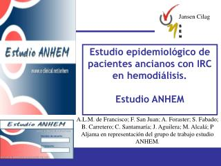 Estudio epidemiológico de pacientes ancianos con IRC en hemodiálisis.  Estudio ANHEM
