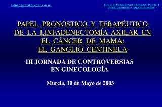 III JORNADA DE CONTROVERSIAS EN GINECOLOGÍA  Murcia, 10 de Mayo de 2003