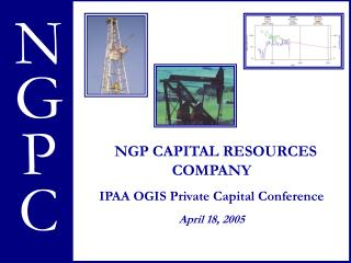 NGP CAPITAL RESOURCES COMPANY IPAA OGIS Private Capital Conference April 18, 2005