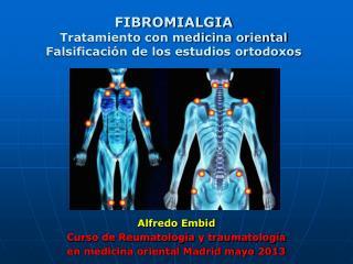 FIBROMIALGIA  Tratamiento con medicina oriental Falsificación de los estudios ortodoxos