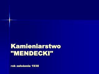 """Kamieniarstwo """"MENDECKI"""" rok założenia 1938"""