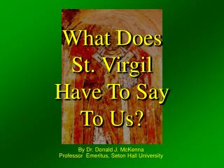 The Story of  St. Virgil  of Salzburg