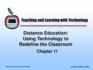 Distance Education:   Using Technology to  Redefine the Classroom