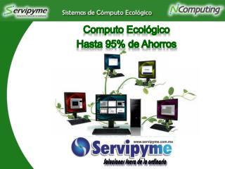 Computo Ecológico Hasta 95% de Ahorros