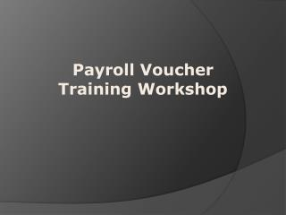 Payroll Voucher Training Workshop