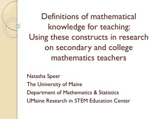 Natasha Speer The University of Maine Department of Mathematics & Statistics