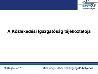 A Közlekedési Igazgatóság tájékoztatója