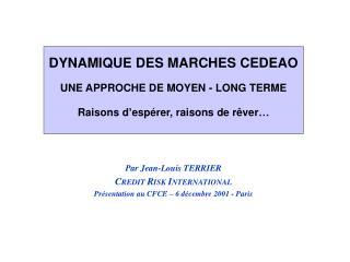 Par Jean-Louis TERRIER C REDIT  R ISK  I NTERNATIONAL