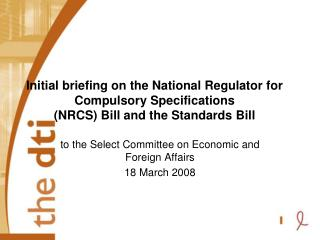Initial briefing on the National Regulator for Compulsory Specifications NRCS Bill and the Standards Bill