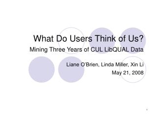 What Do Users Think of Us?  Mining Three Years of CUL LibQUAL Data