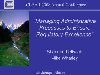 �Managing Administrative Processes to Ensure Regulatory Excellence�