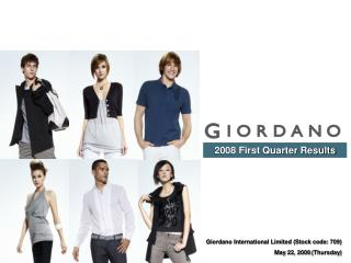Giordano International Limited (Stock code: 709) May 22, 2008 (Thursday)
