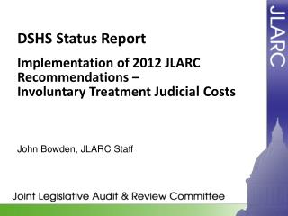 DSHS Status Report Implementation of 2012 JLARC Recommendations –