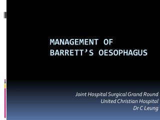 Management of Barrett�s  oEsophagus