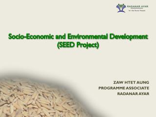Socio-Economic and Environmental Development (SEED Project)