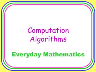 Computation Algorithms Everyday Mathematics