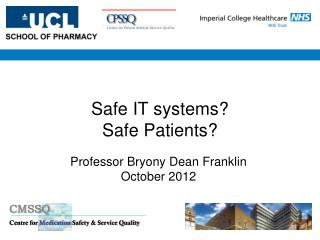 Safe IT systems? Safe Patients?