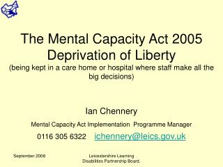 Ian Chennery Mental Capacity Act Implementation� Programme Manager