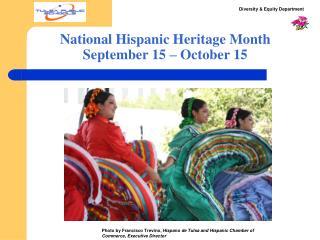 National Hispanic Heritage Month September 15 � October 15