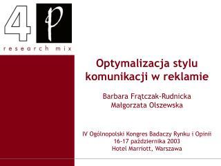 Optymalizacja stylu komunikacji w reklamie Barbara Fr?tczak-Rudnicka Ma?gorzata Olszewska