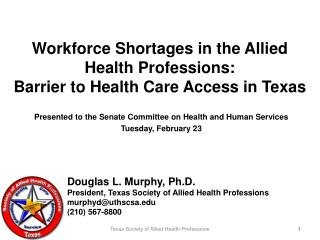 Workforce Shortages in the Allied Health Professions: Barrier to Health Care Access in Texas