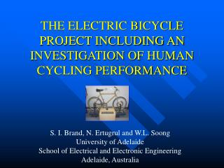THE ELECTRIC BICYCLE PROJECT INCLUDING AN INVESTIGATION OF HUMAN CYCLING PERFORMANCE