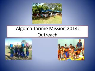 Algoma  Tarime  Mission 2014:  Outreach