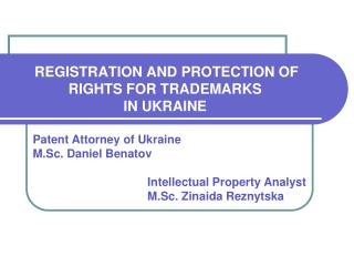 REGISTRATION AND PROTECTION OF RIGHTS FOR TRADEMARKS  IN UKRAINE