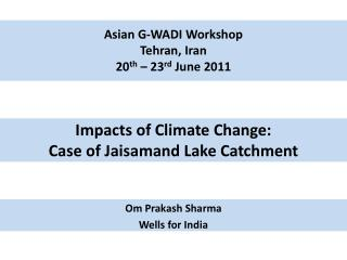 Impacts of Climate Change:  Case of Jaisamand Lake Catchment